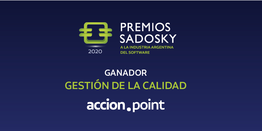Accion Point, winner of the Quality Management category of the Sadosky Awards 2020